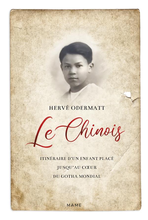 LE CHINOIS  -  ITINERAIRE D'UN ENFANT PLACE JUSQU'AU COEUR DU GOTHA MONDIAL