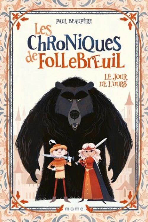 LES CHRONIQUES DE FOLLEBREUIL T.1 : LE JOUR DE L'OURS BEAUPERE/DUPRESSOIR MAME