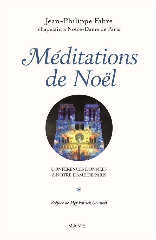 MEDITATIONS DE L'AVENT : CONFERENCES DONNEES A NOTRE-DAME-DE-PARIS