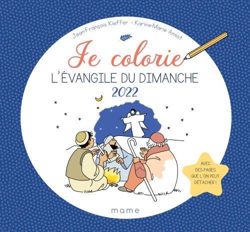 JE COLORIE L'EVANGILE DU DIMANCHE (EDITION 2022)