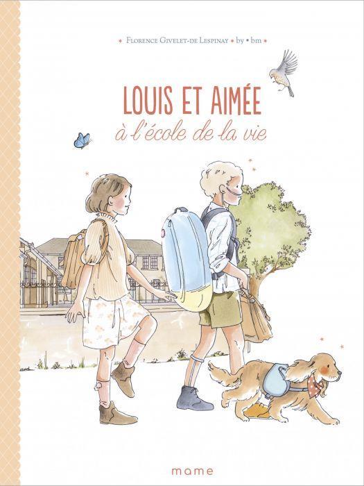 LOUIS ET AIMEE  -  A L'ECOLE DE LA VIE