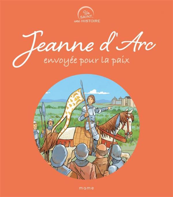 JEANNE D'ARC, ENVOYEE POUR LA PAIX