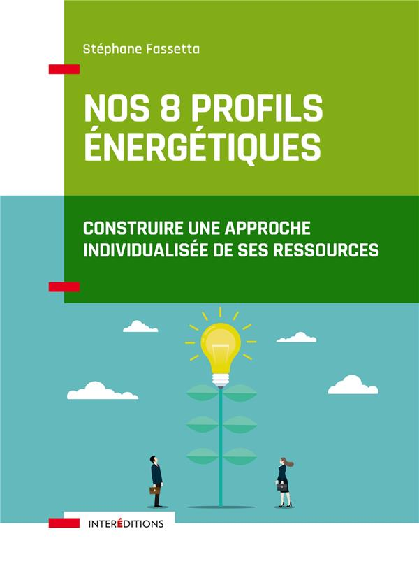 NOS 8 PROFILS ENERGETIQUES : CONSTRUIRE UNE APPROCHE INDIVIDUALISEE DE SES RESSOURCES FASSETTA, STEPHANE INTEREDITIONS