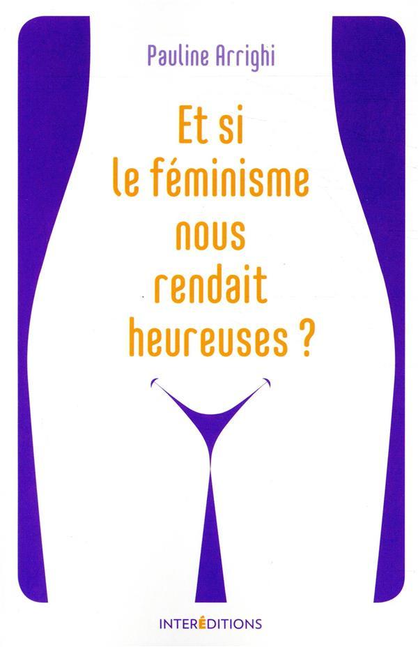 ET SI LE FEMINISME NOUS RENDAI ARRIGHI PAULINE INTEREDITIONS