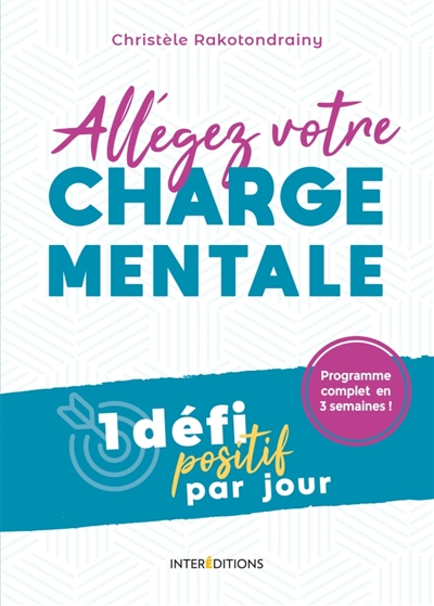 ALLEGEZ VOTRE CHARGE MENTALE - RAKOTONDRAINY C. INTEREDITIONS