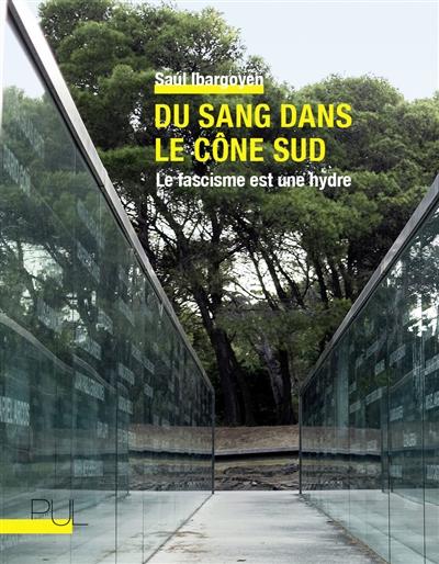 DU SANG DANS LE CONE SUD - LE FASCISME EST UNE HYDRE