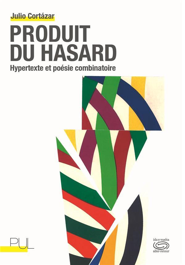 PRODUIT DU HASARD  -  HYPERTEXTE ET POESIE COMBINATOIRE