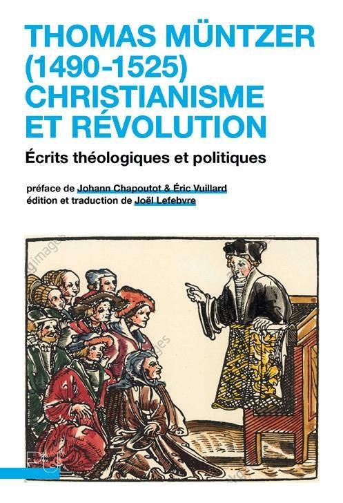 THOMAS MUNTZER (1490-1525) : CHRISTIANISME ET REVOLUTION - ECRITS THEOLOGIQUES ET POLITIQUES