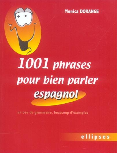 1001 PHRASES POUR BIEN PARLER L'ESPAGNOL DORANGE MONICA ELLIPSES MARKET