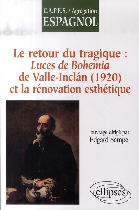LE RETOUR DU TRAGIQUE : LUCES DE BOHEMIA  DE VALLE INCLáN (1920) ET LA RENOVATION ESTHETIQUE