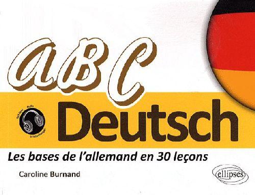 ABC DEUTSCH  LES BASES DE L-AL BURNAND ELLIPSES MARKET