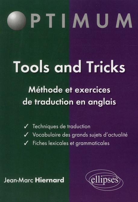 TOOLS AND TRICKS : METHODE ET EXERCICES DE TRADUCTION EN ANGLAIS HIERNARD JEAN-MARC ELLIPSES MARKET
