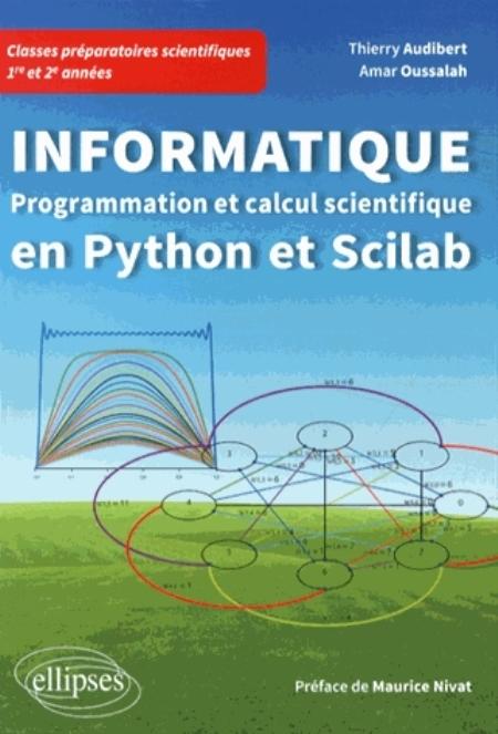 Oussalah Amar - INFORMATIQUE EN CLASSES PREPARATOIRES SCIENTIFIQUES 1RE ET 2E ANNEES - PROGRAMMATION ET CALCUL SCIEN