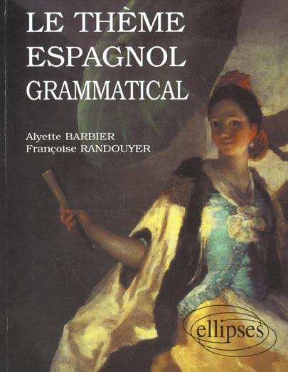 BARBIER RANDOUYER - LE THEME ESPAGNOL GRAMMATICAL