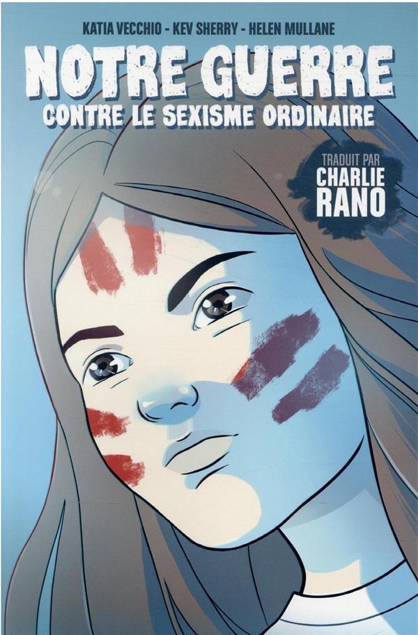 NOTRE GUERRE CONTRE LE SEXISME ORDINAIRE SHERRY/VECCHIO CASTERMAN