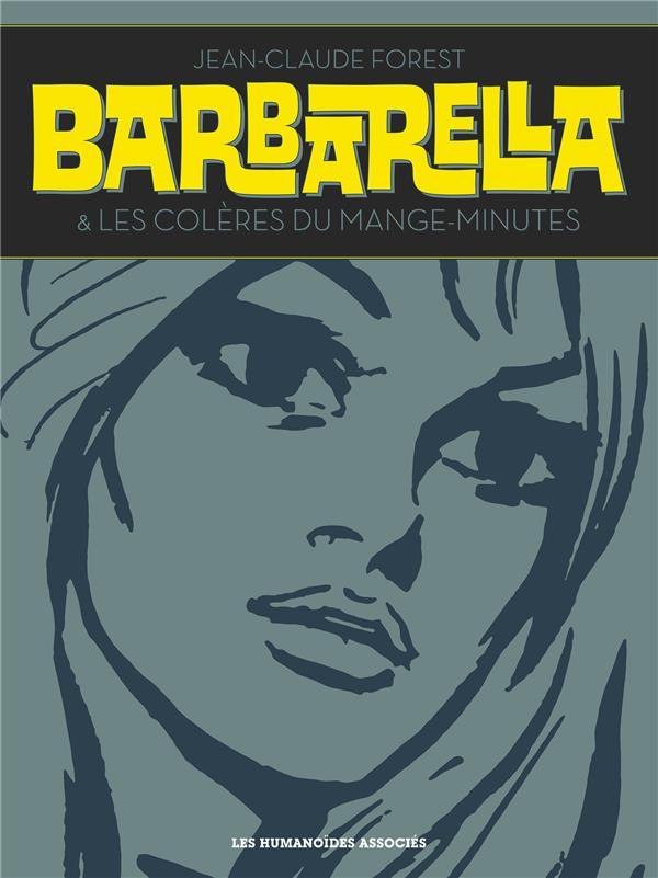 BARBARELLA  -  LES COLERES DU MANGE-MINUTES : INTEGRALE