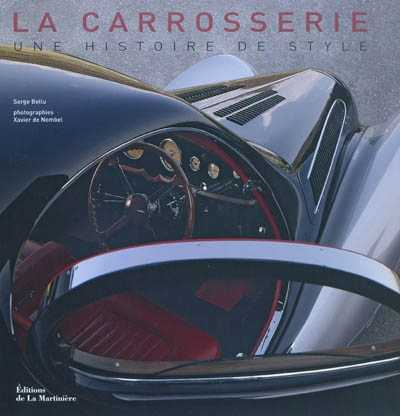 CARROSSERIE, UNE HISTOIRE DE STYLE (LA) BELLU/DE NOMBEL MARTINIERE BL