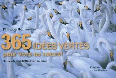 365 IDEES VERTES POUR VIVRE AU NATUREL BOURSEILLER/BOUTTIER MARTINIERE BL