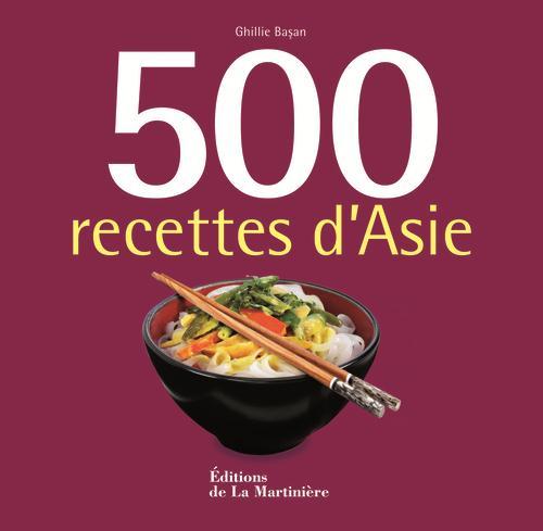 500 RECETTES D'ASIE BASAN GHILLIE MARTINIERE BL