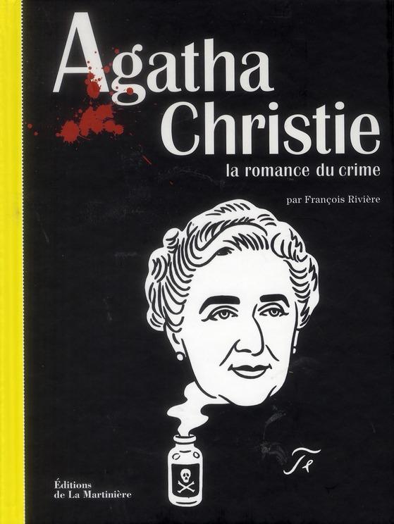 AGATHA CHRISTIE  -  LA ROMANCE DU CRIME RIVIERE FRANCOIS MARTINIERE BL