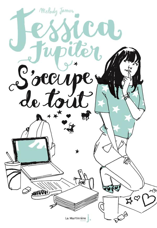 JESSICA JUPITER T.2  -  JESSICA JUPITER S'OCCUPE DE TOUT JAMES MELODY De La Martinière Jeunesse