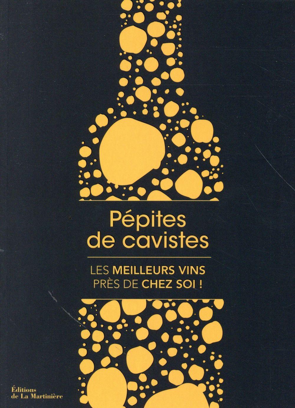 PEPITES DE CAVISTES  -  LES MEILLEURS VINS PRES DE CHEZ SOI JEGU PIERRICK La Martinière