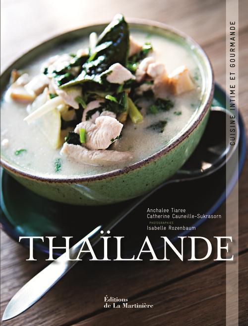 THAILANDE  -  CUISINE INTIME ET GOURMANDE TIAREE ANCHALEE La Martinière