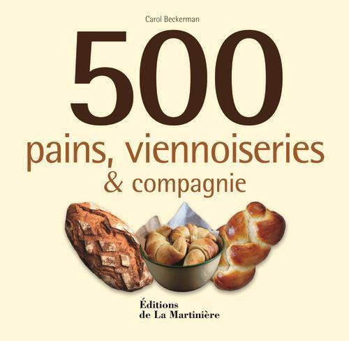 500 PAINS, VIENNOISERIES ET COMPAGNIE BECKERMAN CAROL La Martinière