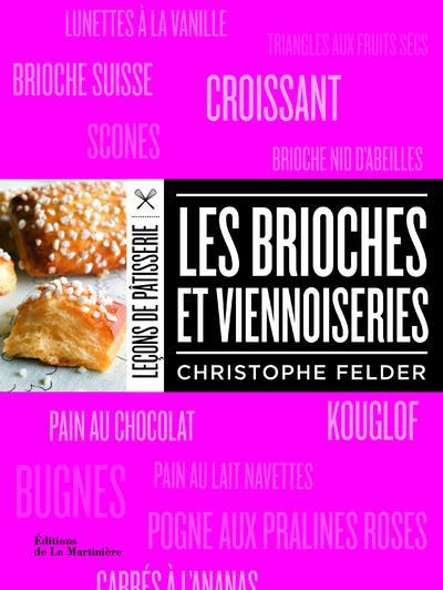 LES BRIOCHES ET VIENNOISERIES FELDER, CHRISTOPHE La Martinière