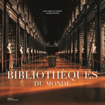 BIBLIOTHEQUES DU MONDE LAUBIER GUILLAUME DE MARTINIERE BL