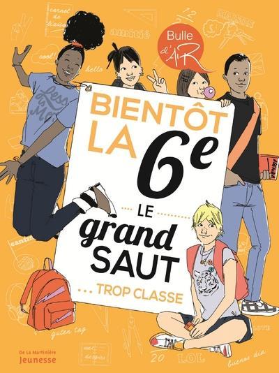 BIENTOT LA 6E, LE GRAND SAUT  -  TROP CLASSE ! GILLOT MARION De La Martinière Jeunesse