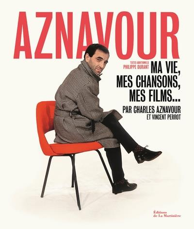 AZNAVOUR  -  MA VIE, MES CHANSONS, MES FILMS... AZNAVOUR/DURANT La Martinière