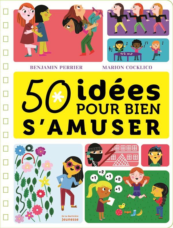 50 IDEES POUR BIEN S'AMUSER PERRIER/COCKLICO De La Martinière Jeunesse