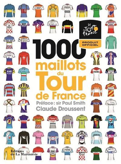 1000 MAILLOTS DU TOUR DE FRANCE DROUSSENT/SMITH La Martinière