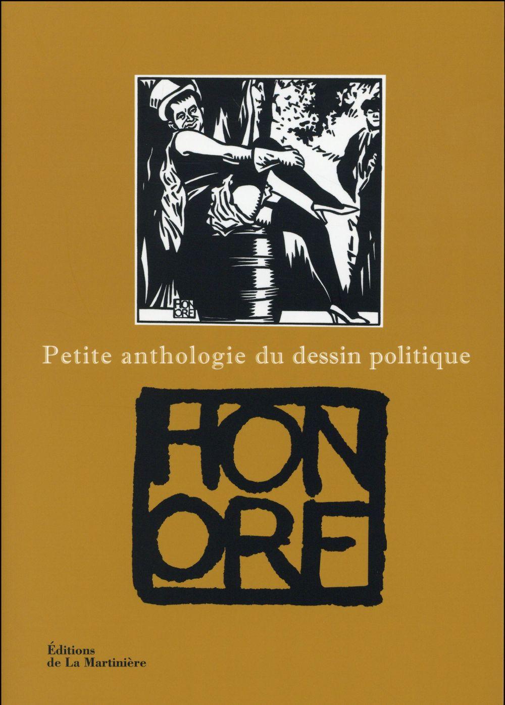 Honoré Philippe - PETITE ANTHOLOGIE DU DESSIN POLITIQUE