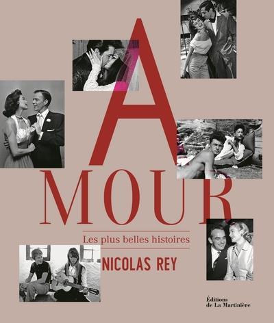AMOUR  -  LES PLUS BELLES HISTOIRES REY NICOLAS La Martinière