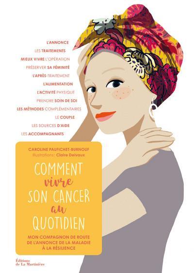 COMMENT VIVRE SON CANCER AU QUOTIDIEN  -  MON COMPAGNON DE ROUTE DE L'ANNONCE DE LA MALADIE A LA RESILIENCE PAUFICHET-BURNOUF C. MARTINIERE BL