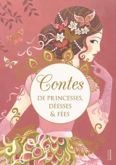 CONTES DE PRINCESSES, DEESSES ET FEES LAFFON/BRUN De La Martinière Jeunesse