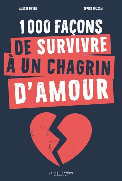 1000 FACONS DE SURVIVRE A UN CHAGRIN D'AMOUR
