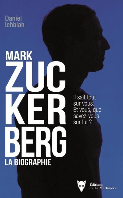 MARK ZUCKERBERG  -  LA BIOGRAPHIE ICHBIAH DANIEL MARTINIERE BL