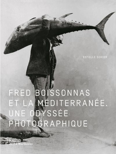 FRED BOISSONNAS ET LA MEDITERRANEE  -  L'ODYSSEE PHOTOGRAPHIQUE