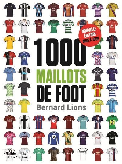 1000 MAILLOTS DE FOOT LIONS BERNARD MARTINIERE BL