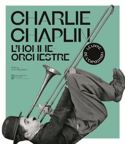 CHARLIE CHAPLIN - L'HOMME-ORCHESTRE