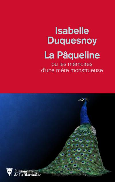 LA PAQUELINE OU LES MEMOIRES D'UNE MERE MONSTRUEUSE DUQUESNOY ISABELLE MARTINIERE BL