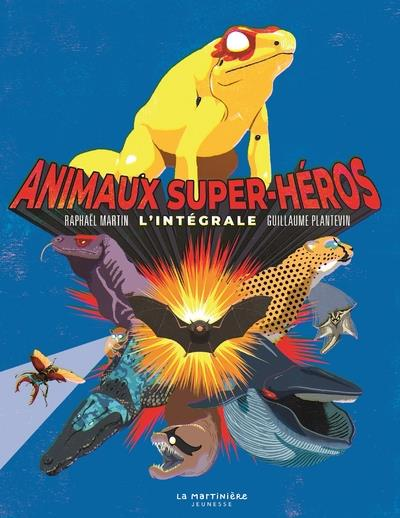 ANIMAUX SUPER-HEROS  -  L'INTEGRALE
