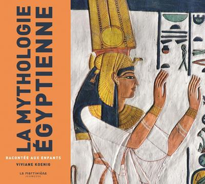 LA MYTHOLOGIE EGYPTIENNE RACONTEE AUX ENFANTS