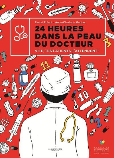24 HEURES DANS LA PEAU DU DOCTEUR  -  VITE, TES PATIENTS T'ATTENDENT !