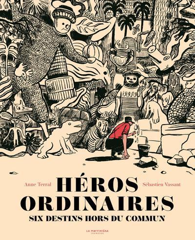 HEROS ORDINAIRES - SIX DESTINS TERRAL/VASSANT MARTINIERE BL