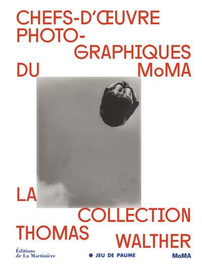 CHEFS-D'OEUVRE PHOTOGRAPHIQUES DU MOMA : LA COLLECTION DE THOMAS WALTHER