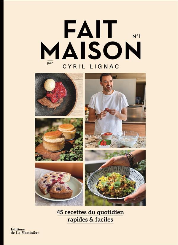 FAIT MAISON N.1, PAR CYRIL LIGNAC LIGNAC, CYRIL MARTINIERE BL